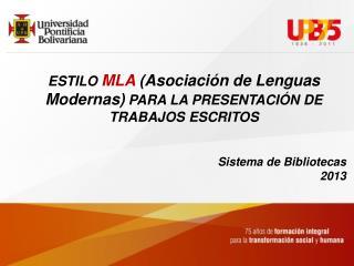 ESTILO  MLA  (Asociación de Lenguas Modernas)  PARA LA PRESENTACIÓN DE TRABAJOS ESCRITOS