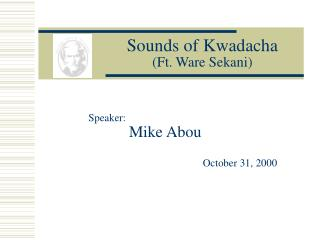 Sounds of Kwadacha (Ft. Ware Sekani)