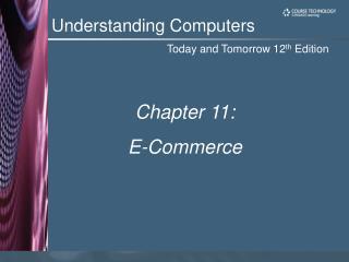 Chapter 11:  E-Commerce