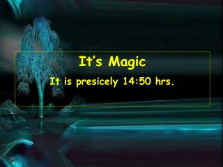 It's Magic It is presicely  14:50  hrs.