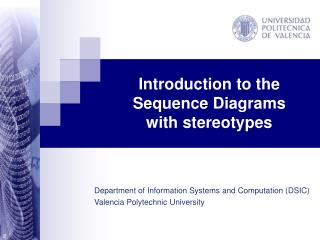Introduction to the Sequence Diagrams  with stereotypes