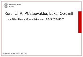 Kurs: LITA, PCstuevakter, Luka, Opr, mfl