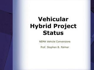 Vehicular  Hybrid Project Status