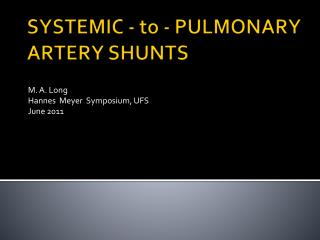 SYSTEMIC - to - PULMONARY ARTERY SHUNTS