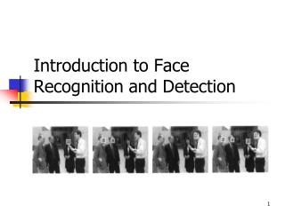 Introduction to Face Recognition and Detection