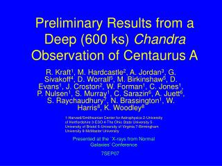 Preliminary Results from a Deep (600 ks)  Chandra  Observation of Centaurus A