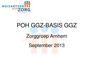 POH GGZ-BASIS GGZ Zorggroep Arnhem September  2013
