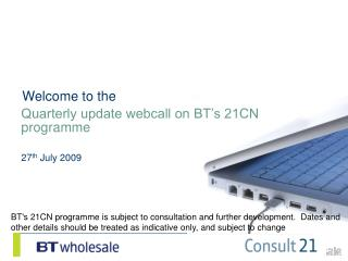 Quarterly update webcall on BT s 21CN  programme