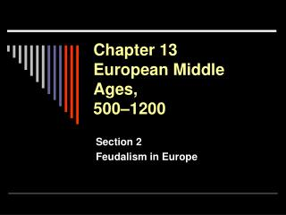 Chapter 13 European Middle Ages, 500 1200
