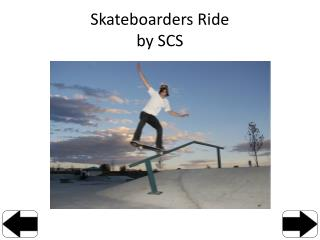 Skateboarders Ride by SCS