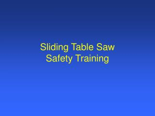 Sliding Table Saw  Safety Training