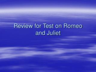 Review for Test on Romeo and Juliet