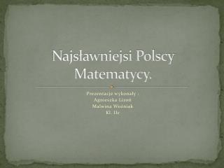 Najs?awniejsi Polscy Matematycy.