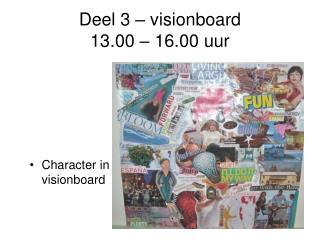 Deel 3 – visionboard 13.00 – 16.00 uur