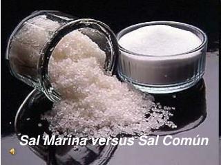 Sal Marina versus Sal Común