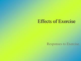 Effects of Exercise