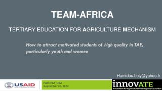 TEAM-Africa T ertiary  E ducation for  A griculture  M echanism