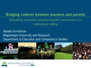 Bridging cultures between teachers and parents Stimulating interaction between teachers and parents in a multicultural s