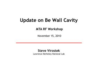Update on Be Wall Cavity