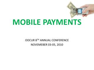 MOBILE PAYMENTS OOCUR 8 TH  ANNUAL CONFERENCE NOVEMEBER 03-05, 2010
