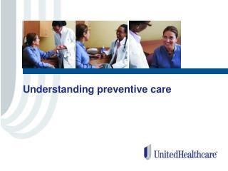Understanding preventive care