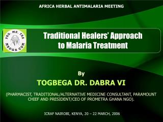 Traditional Healers  Approach  to Malaria Treatment
