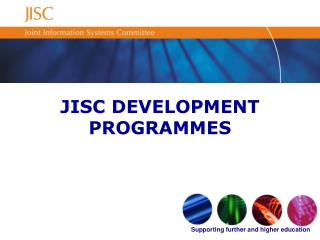 JISC DEVELOPMENT PROGRAMMES