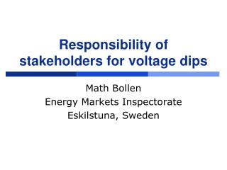 Responsibility of stakeholders for voltage dips
