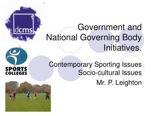Government and  National Governing Body Initiatives.
