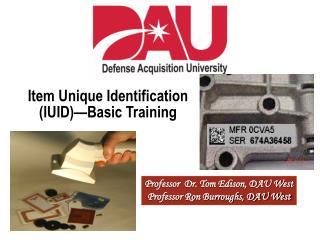 Item Unique Identification (IUID)—Basic Training