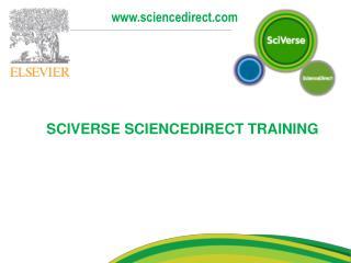 SCIVERSE SCIENCEDIRECT TRAINING