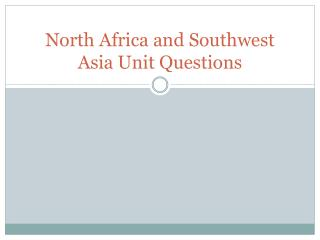 North Africa and Southwest Asia Unit Questions