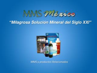 � Milagrosa Soluci�n  Mineral del  Siglo XXl �