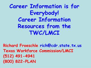 Career Information is for Everybody! Career Information Resources from the TWC/LMCI