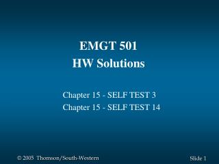 EMGT 501 HW Solutions 	Chapter 15 - SELF TEST 3 	Chapter 15 - SELF TEST 14
