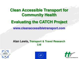 Clean Accessible Transport for Community Health  Evaluating the CATCH Project