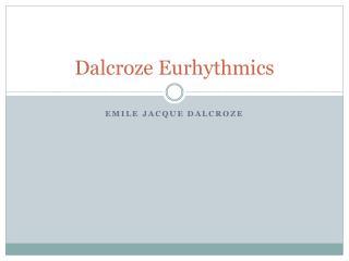 Dalcroze  Eurhythmics