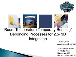 Room Temperature Temporary Bonding/ Debonding Processes for 2.5/ 3D integration