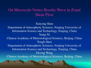 On Mesoscale Vortex Rossby Wave in Zonal Shear Flow Xinyong Shen