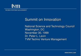 Summit on Innovation National Science and Technology Council Washington, DC November 30, 1999