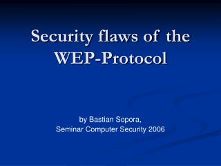 Security flaws of the  WEP-Protocol