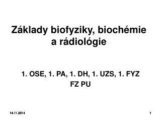 Základy biofyziky, biochémie  a rádiológie