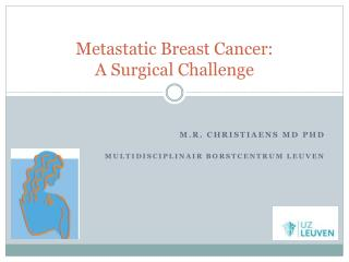 Metastatic Breast Cancer:  A Surgical Challenge