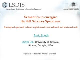 Amit Sheth LSDIS Lab , University of Georgia,  Athens, Georgia, UGA
