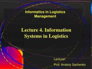 Lecture 4. Information Systems in Logistics