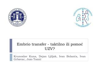 Embrio transfer - taktilno ili pomoć UZV?