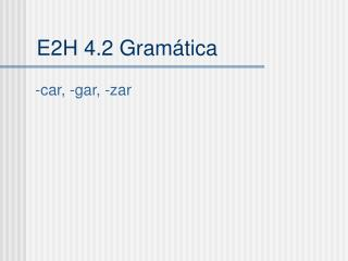 E2H 4.2 Gram á tica