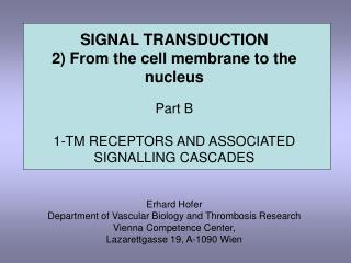 SIGNAL TRANSDUCTION 2) From the cell membrane to the nucleus Part B