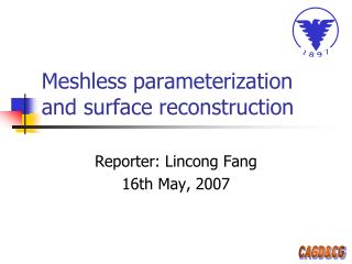 Meshless parameterization and surface reconstruction