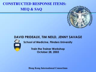 DAVID PRIDEAUX, TIM NEILD, JENNY SAVAGE School of Medicine, Flinders University